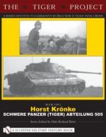 29668 - Ritter, D.R. - Tiger Project Book 2: Horst Kroenke - schwere Panzer (Tiger) Abteilung 505