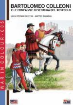 29729 - Cristini-Radaelli, L.S.-M. - Bartolomeo Colleoni e le compagnie di ventura nel XV secolo