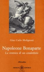 29771 - Molignoni, G.C. - Napoleone Bonaparte. La ventura di un condottiero