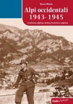 29780 - Minola, M. - Alpi Occidentali 1943-1945. L'ultima difesa della frontiera alpina