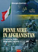29873 - Battisti, G. - Penne nere in Afghanistan. Cronache dalla Missione 'Nibbio 1'