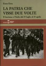 29943 - Erra, E. - Patria che visse due volte. Il fascismo e l'Italia dal 25 luglio al 25 aprile (La)