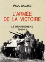 29950 - Gaujac, P. - Armee de la Victoire T.1 Le rearmement (L')