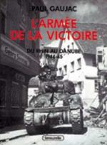 29953 - Gaujac, P. - Armee de la Victoire T.4 Du Rhin au Danube (L')
