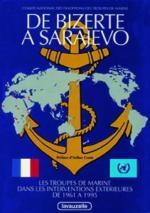 29975 - AAVV,  - De Bizerte a Sarajevo. Les Troupes de Marine dans les interventions exterieures de 1961 a 1995