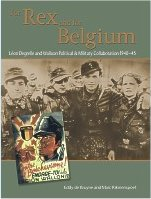 29998 - de Bruyne-Rikmenspoel, E.-M. - For Rex and for Belgium. Leon Degrelle and Walloon Political and Military Collaboration 1940-45