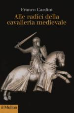 30014 - Cardini, F. - Alle radici della cavalleria medievale