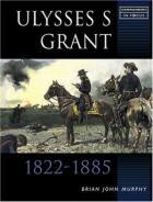 30101 - Murphy, B.J. - Ulysses S Grant 1822-1885