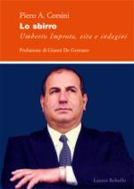 30126 - Corsini, P.A. - Sbirro. Umberto Improta, vita e indagini (Lo) Nuova edizione