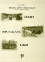 30182 - Bruno, G. - Ricordi di un sopravvissuto. Guerra, deportazione, lager