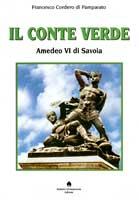 30199 - Cordero di Pampanato, F. - Conte Verde. Amedeo VI di Savoia (Il)