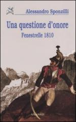 30203 - Sponzilli, A. - Questione d'onore. Fenestrelle 1810 (Una)