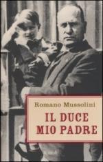30205 - Mussolini, R. - Duce mio padre (Il)