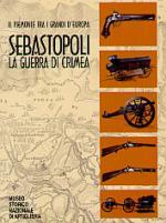 30210 - Museo Storico Nazionale di Artiglieria,  - Sebastopoli. La guerra di Crimea. Il Piemonte tra i grandi d'Europa
