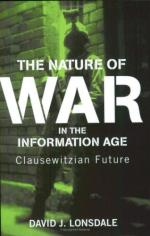 30226 - Lonsdale, D.J. - Nature of War in the Information Age. Clausewitzian Future (The)
