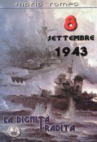30237 - Romeo, M. - 8 settembre 1943. La dignita' tradita