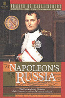 30275 - de Caulaincourt, A. - At Napoleon's Side in Russia. The extraordinary memoirs of the Emperor's aide and closest confidant