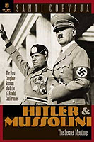 30276 - Corvaja, S. - Hitler and Mussolini. The Secret Meetings, the First complete Account of all 17 Fateful Conferences