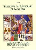 30286 - Charmy,  - Splendeur des Uniformes de Napoleon. Costumes du Sacre - Armes Drapeaux et Decorations