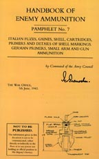 30338 - Intelligence Service,  - Handbook of Enemy Ammunition Pamphlet No 07: Italian Fuzes, Gaines, Shell, Cartridges, Primer and Details of Shell Markings. German Primers, Small Arm and Gun Ammunition