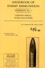30347 - Intelligence Service,  - Handbook of Enemy Ammunition Pamphlet No 01: German Shells, Fuzes and Bombs