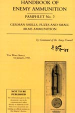 30348 - Intelligence Service,  - Handbook of Enemy Ammunition Pamphlet No 02: German Shells, Fuzes and Small Arms Ammunition