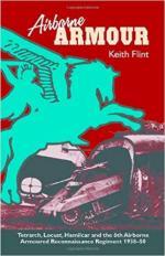 30363 - Flint, K. - Airborne Armour. Tetrarch, Locust, Hamilcar and the 6th Airborne Armoured Reconnaissance Regiment 1930-50