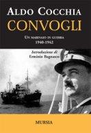 30386 - Cocchia, A. - Convogli. Un marinaio in guerra 1940-1942