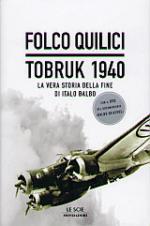 30390 - Quilici, F. - Tobruk 1940. Dubbi e verita' sulla fine di Italo Balbo