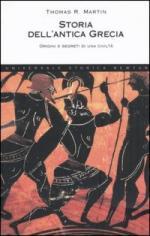 30426 - Martin, T.R. - Storia dell'antica Grecia. Origini e segreti di una civilta'