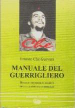 30430 - Guevara, E.C. - Manuale del guerrigliero. Regole tecniche e segreti della guerra di guerriglia