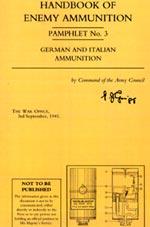 30435 - Intelligence Service,  - Handbook of Enemy Ammunition Pamphlet No 03: German and Italian Ammunition