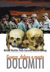 30438 - Wachtler-Obwegs, M.-G. - Dolomiti: Guerra, dolore e morte