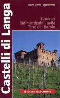 30441 - Minola-Ronco, M.-B. - Castelli di Langa. Itinerari indimenticabili nelle Terre del Barolo