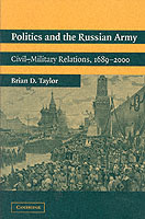 30454 - Taylor, B.D. - Politics and the Russian Army. Civil-Military Relations, 1689-2000