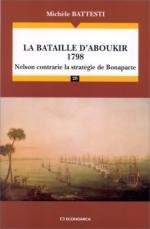 30458 - Battesti, M. - Bataille d'Aboukir 1798. Nelson contrarie la strategie de Bonaparte (La)