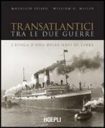 30532 - Eliseo-Miller, M.-W.H. - Transatlantici tra le due guerre. L'epoca d'oro delle navi di linea