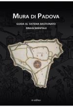 30607 - Fadini, U. cur - Mura di Padova. Guida al sistema bastionato rinascimentale