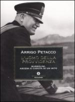 30631 - Petacco, A. - Uomo della provvidenza. Mussolini, ascesa e caduta di un mito (L')