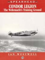 30655 - Westwell, I. - Condor Legion. The Wehrmacht's Training Ground - Spearhead 15