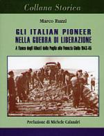 30677 - Ruzzi, M. - Italian Pioneer nella Guerra di Liberazione. A fianco degli Alleati dalla Puglia alla Venezia Giulia 1943-1945