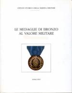 30690 - Miozzi, O. - Medaglie di Bronzo al Valor Militare Tomo I (1887-1939) [Marina Militare]