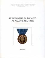 30691 - Miozzi, O. - Medaglie di Bronzo al Valor Militare Tomo II (II Guerra Mondiale A-L) [Marina Militare]