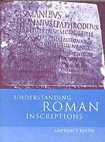 30711 - Keppie, L. - Understanding Roman Inscriptions