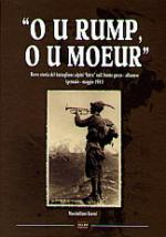 30716 - Baroni, M. - 'O u rump, o u moeur'. Breve storia del battaglione alpini Intra sul fronte greco-albanese (gennaio-maggio 1941)