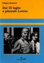 30760 - Giannini, F. - Dal 25 luglio a Piazzale Loreto
