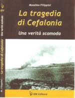 30765 - Filippini, M. - Tragedia di Cefalonia. Una verita' scomoda