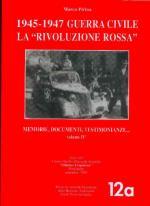 30766 - Pirina, M. - 1945-1947 Guerra Civile. La 'rivoluzione rossa' Vol 2: Memorie, documenti, testimonianze...