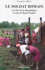 30768 - Gilbert, F. - Soldat Romain a la Fin de la Republique et sous le Haut-Empire (Le)