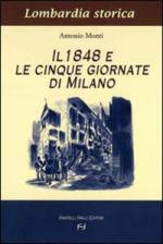 30797 - Monti, A. - 1848 e le Cinque Giornate di Milano (Il)
